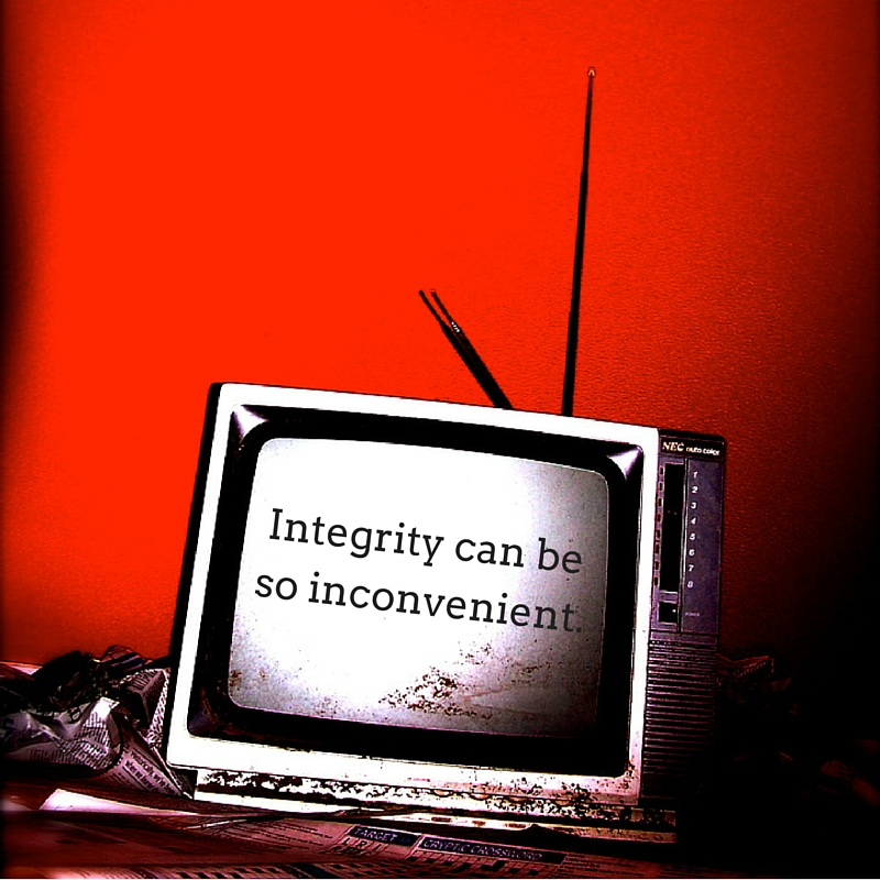 Integrity can be so inconvenient.